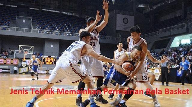 Jenis Teknik Memainkan Permainan Bola Basket